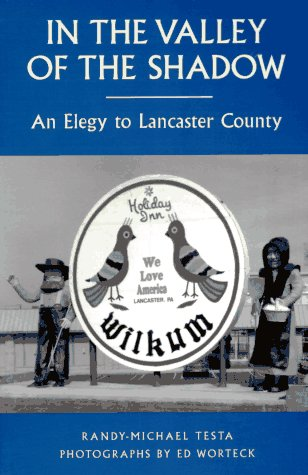 In the Valley of the Shadow: An Elegy to Lancaster County