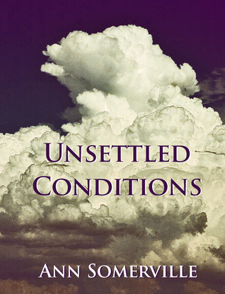 Unsettled Conditions