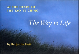 Way to Life: At the Heart of the Tao Te Ching, The